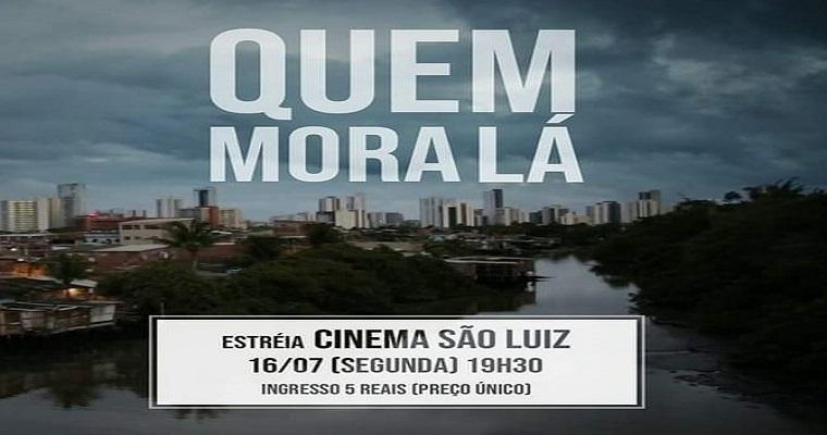Estreia no cinema São Luiz filme sobre vida em comunidade de Recife