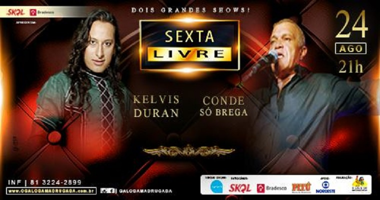 Projeto Sexta Livre promove show de Kelvis Duran e Conde Só Brega