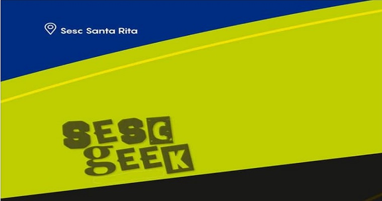Oficina GEEK no Sesc Santa Rita: Diversão garantida durante o mês
