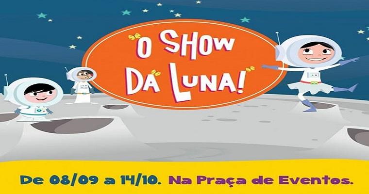 O Show da Luna chega ao shopping Recife nesta semana