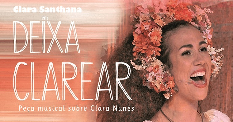 Neste fim de semana: Clara Santhana em Deixa Clarear