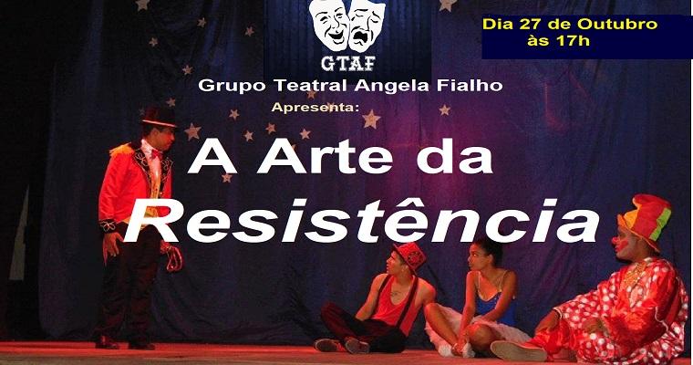 "Peça teatral ""A arte da resistência"" será encenada neste sábado"