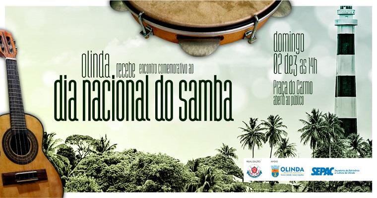 Dia nacional do samba será comemorado com encontro em Olinda