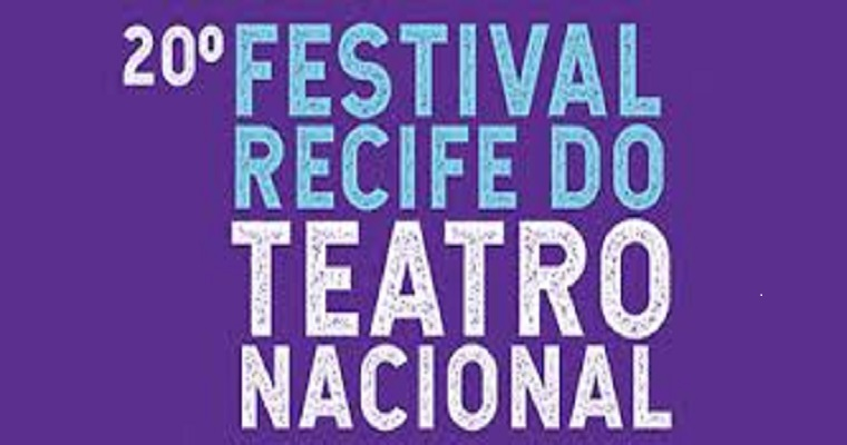 20º Festival Recife do Teatro Nacional acontece a partir do dia 18