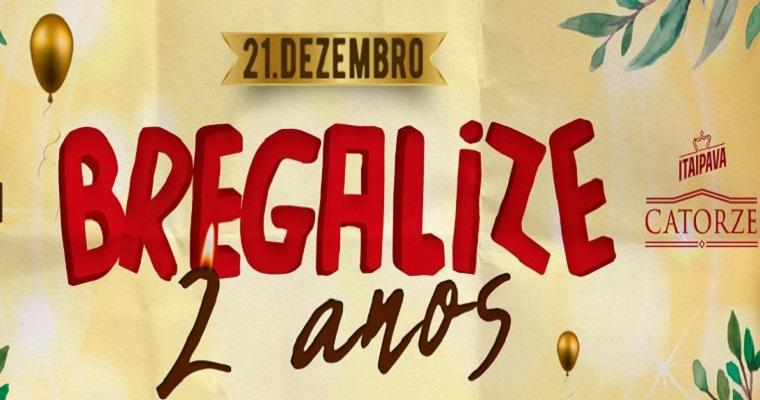 Festa 'Bregalize 2 anos' será realizada no próximo dia (21)