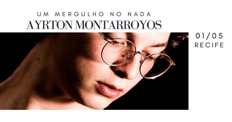 Ayrton Montarroyos apresenta em Recife 'Um Mergulho No Nada'