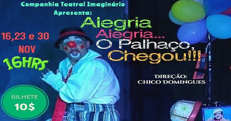 """Espetáculo """"Alegria, Alegria... O Palhaço Chegou!"""" em cartaz no Recife"""